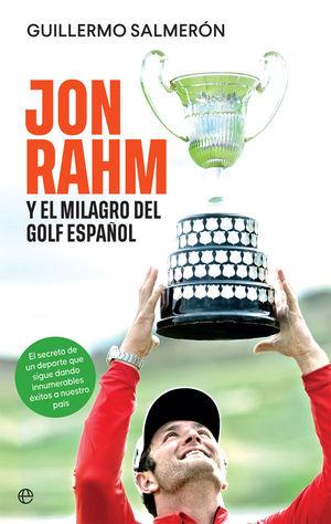 JON RHAM Y EL MILAGRO DEL GOLF ESPAÑOL
