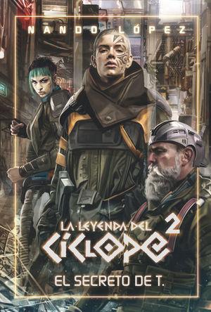 LA LEYENDA DEL CICLOPE 2.  EL SECRETO DE T.