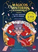 MAGICOS MISTERIOS EN CHASSBURGO 1.  LA VOZ DENTRO DE LA PARED ( ED. ESPECIAL )