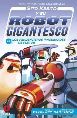 SITO KESITO Y SU ROBOT GIGANTESCO.  LOS PENDENCIEROS PINGUINOIDES DE PLUTON