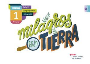MILAGROS BAJO TIERRA 1º EP PROYECTO KUMI ED. 2017