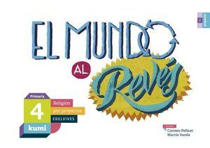 RELIGION EL MUNDO DEL REVES 4º EP PROYECTO KUMI