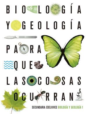 BIOLOGIA 1º ESO PARA QUE LAS COSAS OCURRAN