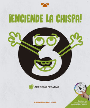 ENCIENDE LA CHISPA !  GRAFISMO CREATIVO 3 ED. 2021
