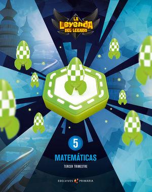 MATEMATICAS 5º EP LA LEYENDA DEL LEGADO + LICENCIA DIGITAL ED. 2021