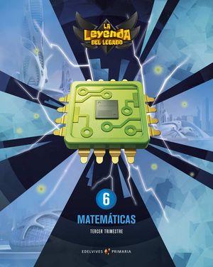 MATEMATICAS 6º EP LA LEYENDA DEL LEGADO + LICENCIA DIGITAL ED. 2021