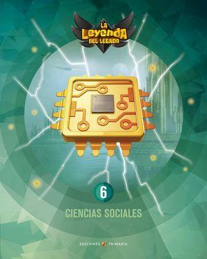 CIENCIAS SOCIALES 6º EP LA LEYENDA DEL LEGADO + LICENCIA DIGITAL ED. 2021
