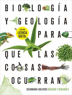 BIOLOGIA Y GEOLOGIA 3º ESO PARA QUE LAS COSAS OCURRAN + LICENCIA DIGITAL ED. 2021