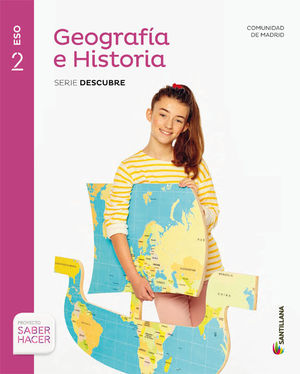 GEOGRAFIA E HISTORIA MADRID SERIE DESCUBRE 2 ESO SABER HACER