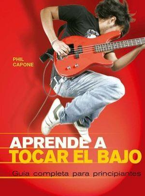 APRENDE A TOCAR EL BAJO.  GUIA COMPLETA PARA PRINCIPIANTES