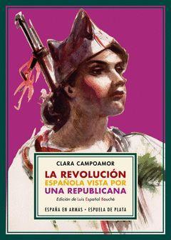 LA REVOLUCION ESPAÑOLA VISTA POR UNA REPUBLICANA