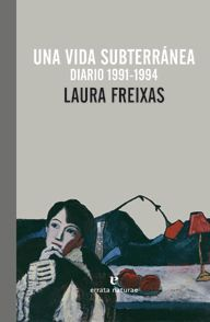 UNA VIDA SUBTERRANEA DIARIO 1991-1994