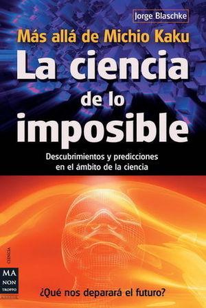 LA CIENCIA DE LO IMPOSIBLE