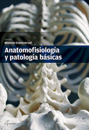 ANATOMOFISIOLOGIA Y PATOLOGIA BASICAS ED. 2014