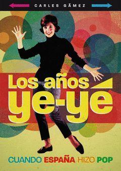 LOS AÑOS YE-YE