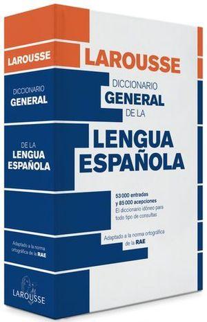 DICCIONARIO LAROUSSE GENERAL DE LA LENGUA ESPAÑOLA