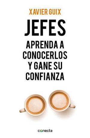 JEFES APRENDA A CONOCERLOS Y GANE SU CONFIANZA