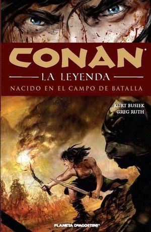 NACIDO EN EL CAMPO DE BATALLA CONAN LA LEYENDA