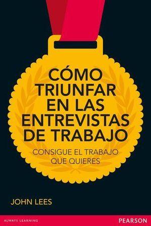 COMO TRIUNFAR EN LAS ENTREVISTAS DE TRABAJO