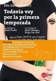 TODAVIA VOY POR LA PRIMERA TEMPORADA