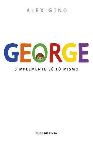 GEORGE SIMPLEMENTE SE TU MISMO