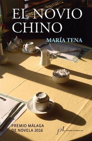 EL NOVIO CHINO ( PREMIO MALAGA NOVELA 2016 )