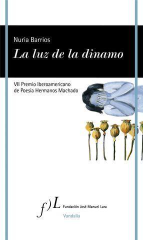 LA LUZ DE LA DINAMO( VII PREMIO IBEROAMERICANO DE POESIA HERMANOS MACH