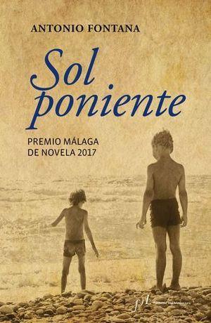SOL PONIENTE   ( PREMIO MALAGA DE NOVELA 2017 )