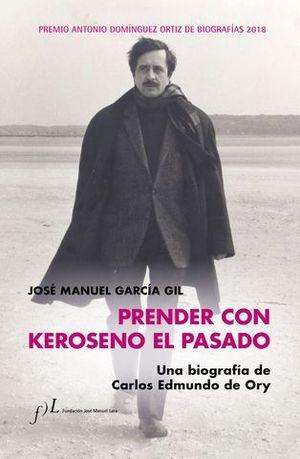 PRENDER CON KEROSENO EL PASADO PREMIO BIOGRAFIAS 2018