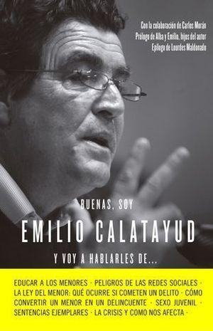 BUENAS, SOY EMILIO CALATAYUD Y VOY A HABLARLES DE ...