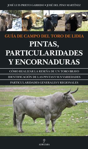 GUIA DE CAMPO DEL TORO DE LIDIA PINTAS, PARTICULARIDADES Y ENCORNADURA