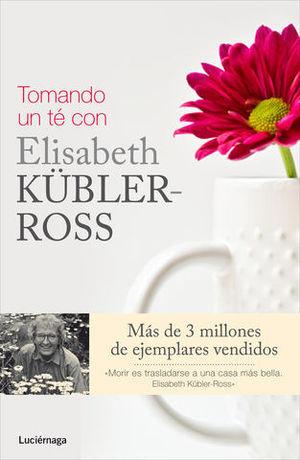 TOMANDO UN TE CON ELISABETH KUBLER-ROSS
