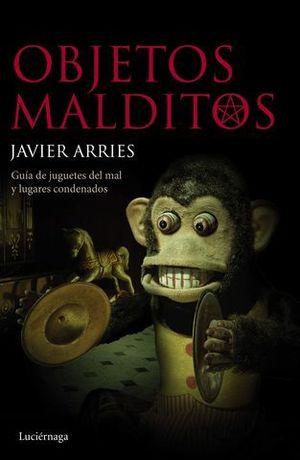 OBJETOS MALDITOS. GUIA DE JUGUETES DEL MAL Y LUGARES CONDENADOS