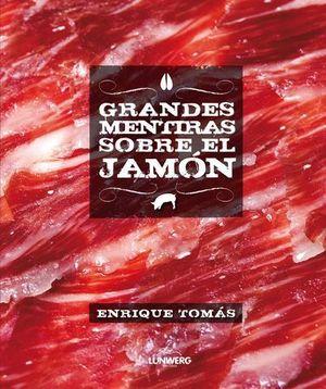 GRANDES MENTIRAS SOBRE EL JAMON