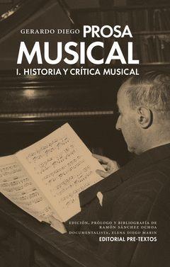 PROSA MUSICAL I. HISTORIA Y CRITICA MUSICAL