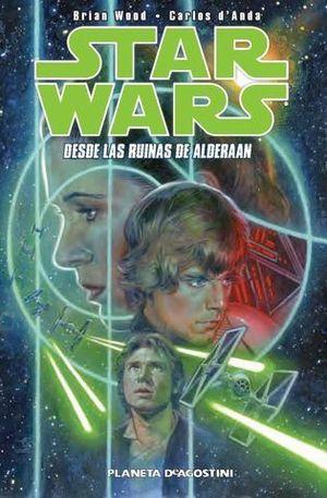 STAR WARS DESDE LAS RUINAS DE ALDERAAN