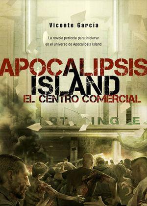 APOCALIPSIS ISLAND EL CENTRO COMERCIAL