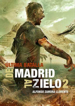 DE MADRID AL ZIELO 2:  ULTIMA BATALLA