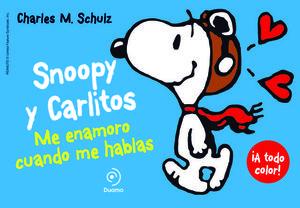 SNOOPY Y CARLITOS.  ME ENAMORO CUANDO ME HABLAS