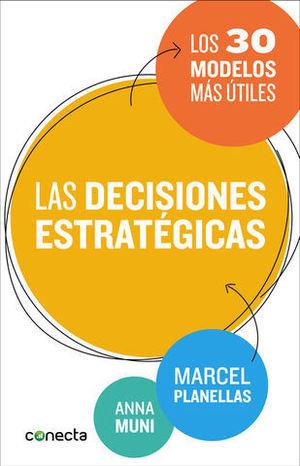 LAS DECISIONES ESTRATEGICAS LOS 30 MODELOS MAS UTILES
