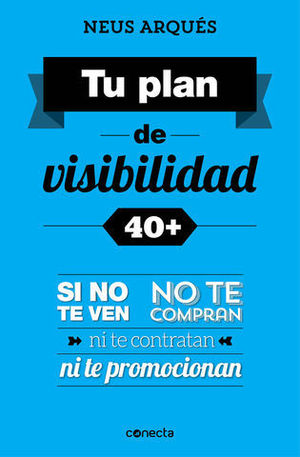 TU PLAN DE VISIVILIDAD 40+. SI NO TE VEN NO TE COMPRAN...