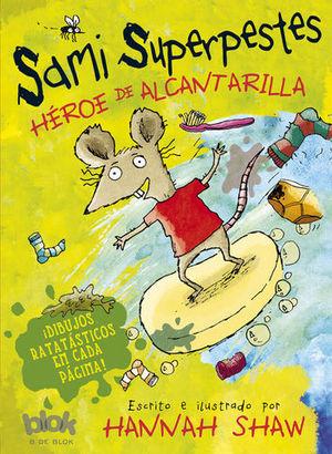 SAMI SUPERPESTES HEROE DE ALCANTARILLA