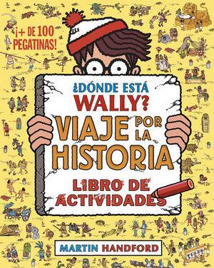 ¿ DONDE ESTA WALLY ? VIAJE POR LA HISTORIA. LIBRO DE ACTIVIDADES