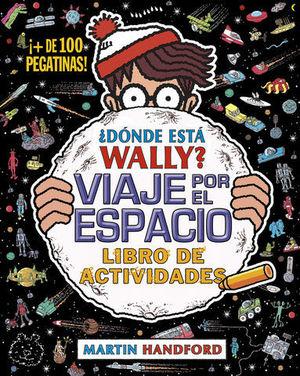 ¿ DONDE ESTA WALLY ? VIAJE POR EL ESPACIO. LIBRO DE ACTIVIDADES