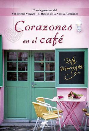 CORAZONES EN EL CAFE.  (VII PREMIO VERGARA NOVELA ROMANTICA)