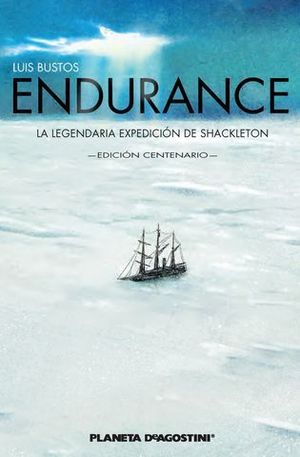 ENDURANCE. LEGENDARIA EXPEDICION DE SHACKLETON