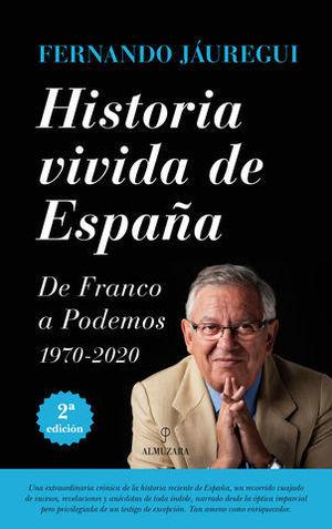 HISTORIA VIVIDA DE ESPAÑA DE FRANCO A PODEMOS 1970-2020
