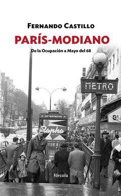 PARIS - MODIANO.  DE LA OCUPACION A MAYO DEL 68