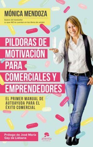 PILDORAS DE MOTIVACION PARA COMERCIALES Y EMPRENDEDORES
