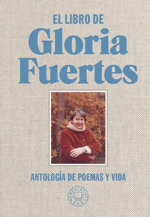 EL LIBRO DE GLORIA FUERTES ANTOLOGIA DE POEMAS Y VIDA